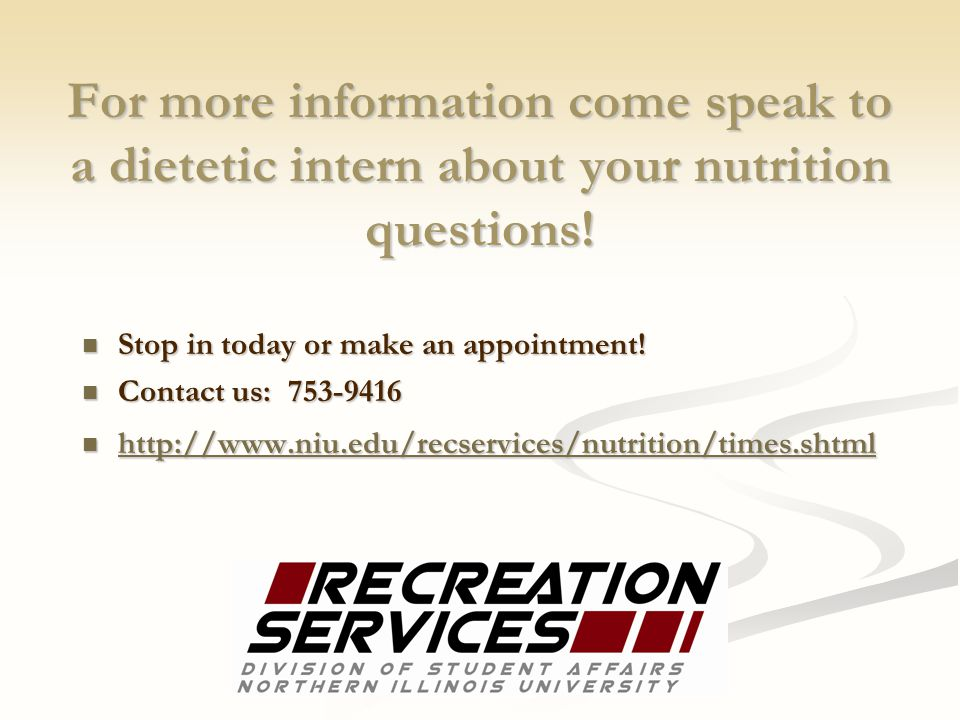 For more information come speak to a dietetic intern about your nutrition questions! Stop in today or make an appointment! Stop in today or make an ap