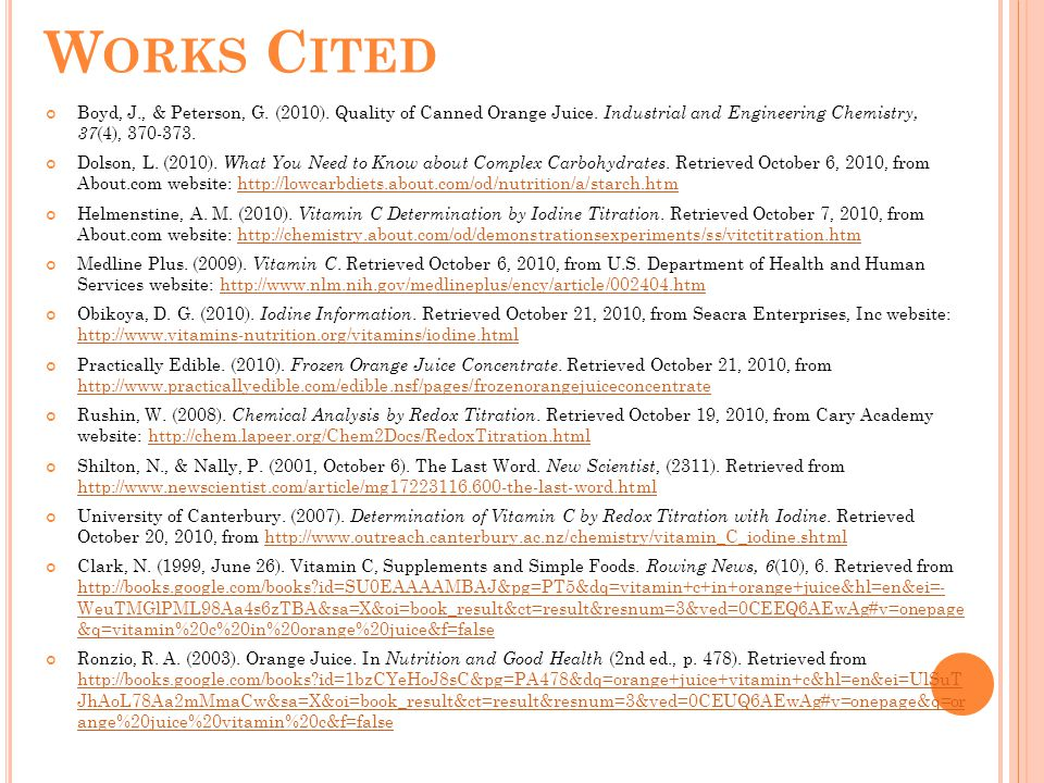 W ORKS C ITED Boyd, J., & Peterson, G. (2010). Quality of Canned Orange Juice.