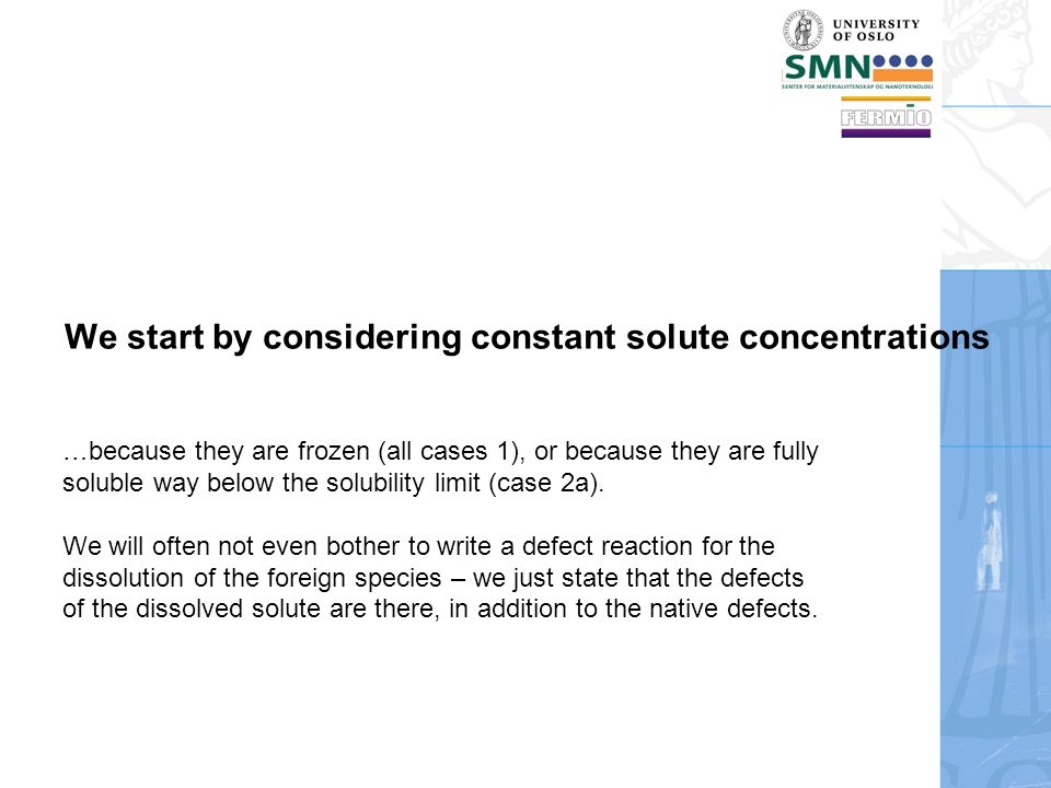 We start by considering constant solute concentrations …because they are frozen (all cases 1), or because they are fully soluble way below the solubility limit (case 2a).
