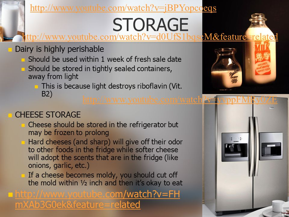 STORAGE Dairy is highly perishable Should be used within 1 week of fresh sale date Should be stored in tightly sealed containers, away from light This
