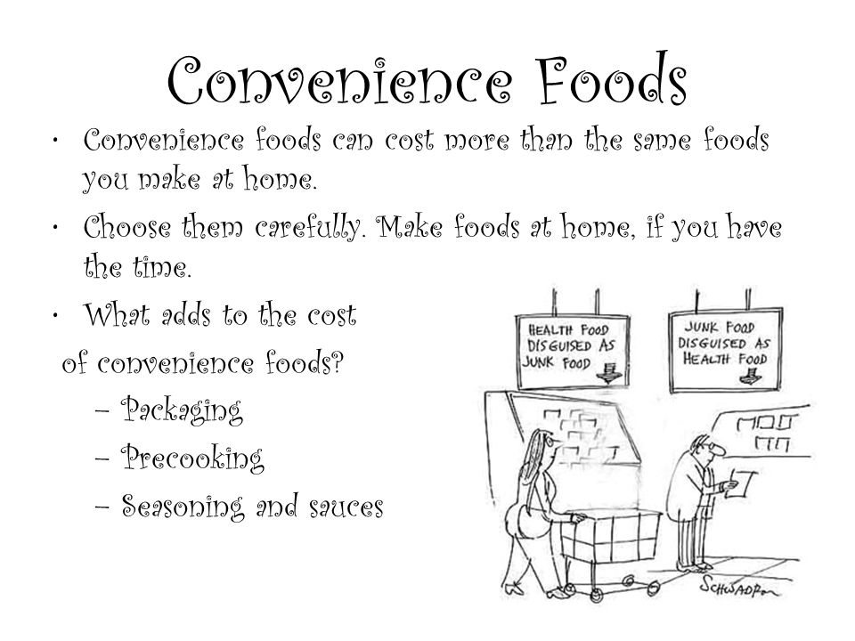 Convenience foods can cost more than the same foods you make at home.