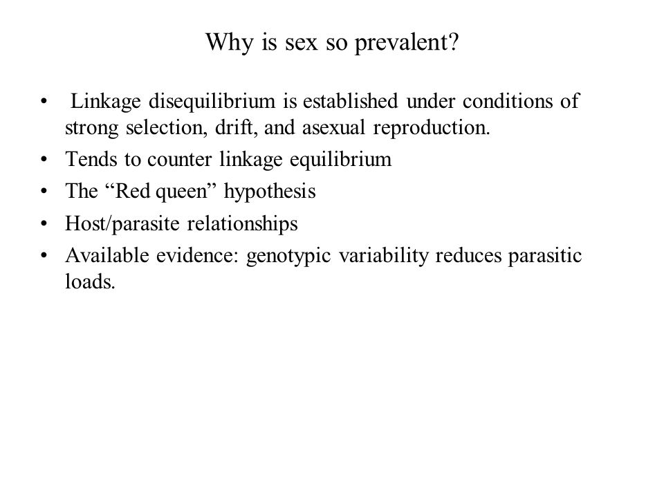 Why is sex so prevalent.