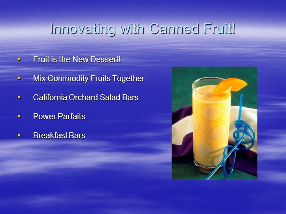  Fruit is the New Dessert.