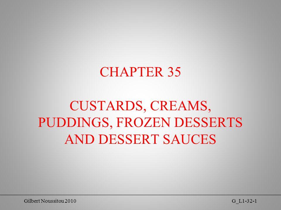 Gilbert Noussitou 2010G_L1-32-1 CHAPTER 35 CUSTARDS, CREAMS, PUDDINGS, FROZEN DESSERTS AND DESSERT SAUCES