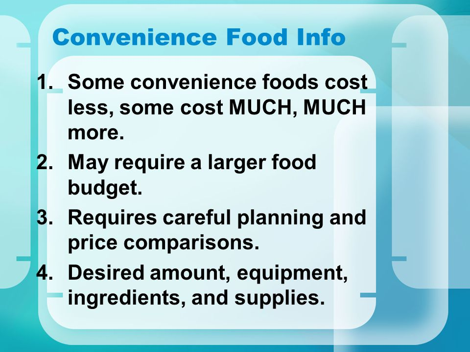 Convenience Food Info 1.Some convenience foods cost less, some cost MUCH, MUCH more.