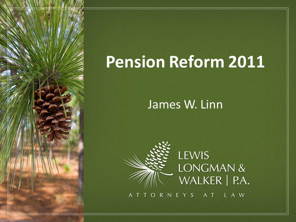 2011 Legislation SB 2100 – Florida Retirement System SB 1128 – Local Government Retirement Plans 2
