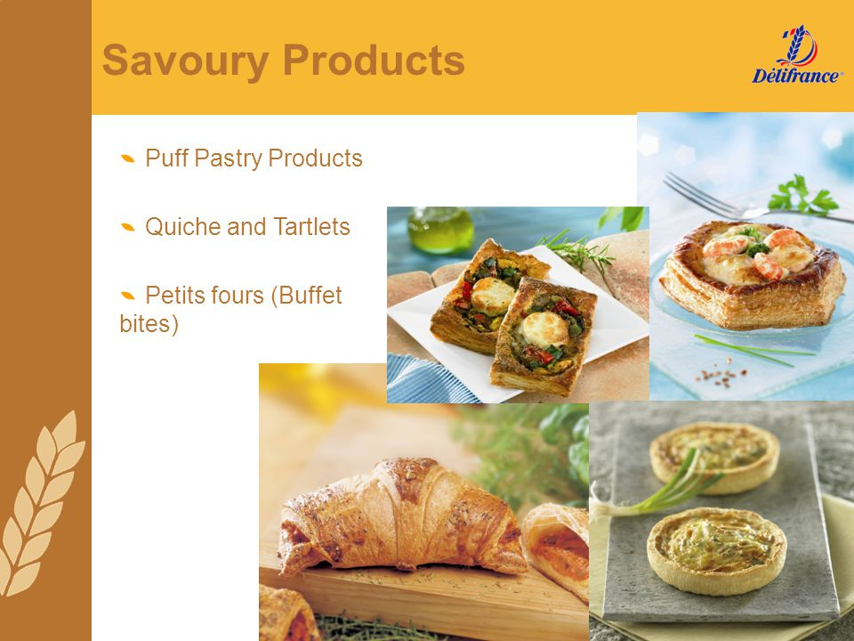 Savoury Products Puff Pastry Products Quiche and Tartlets Petits fours (Buffet bites)