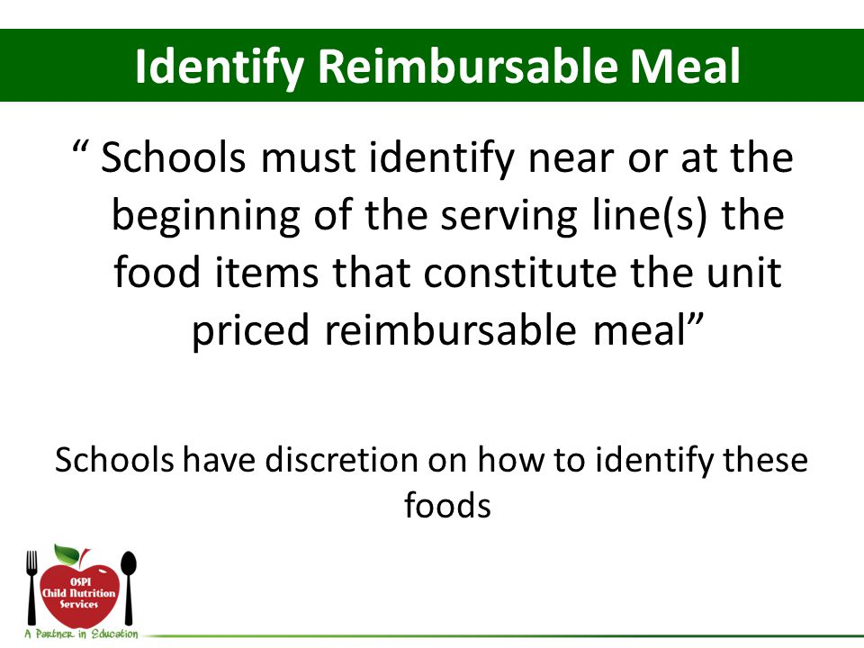 """Identify Reimbursable Meal """" Schools must identify near or at the beginning of the serving line(s) the food items that constitute the unit priced reim"""