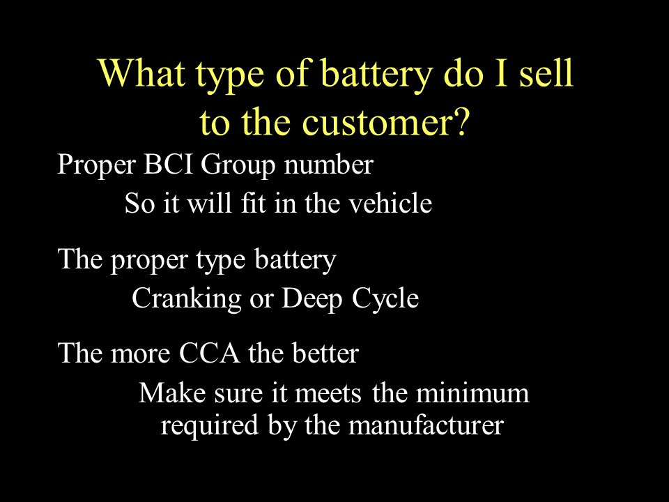 What type of battery do I sell to the customer.