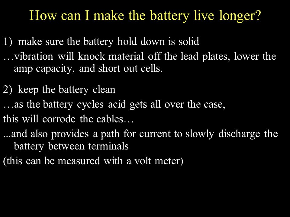 How can I make the battery live longer.