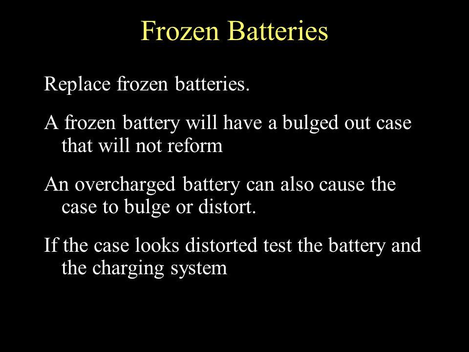 Frozen Batteries Replace frozen batteries.