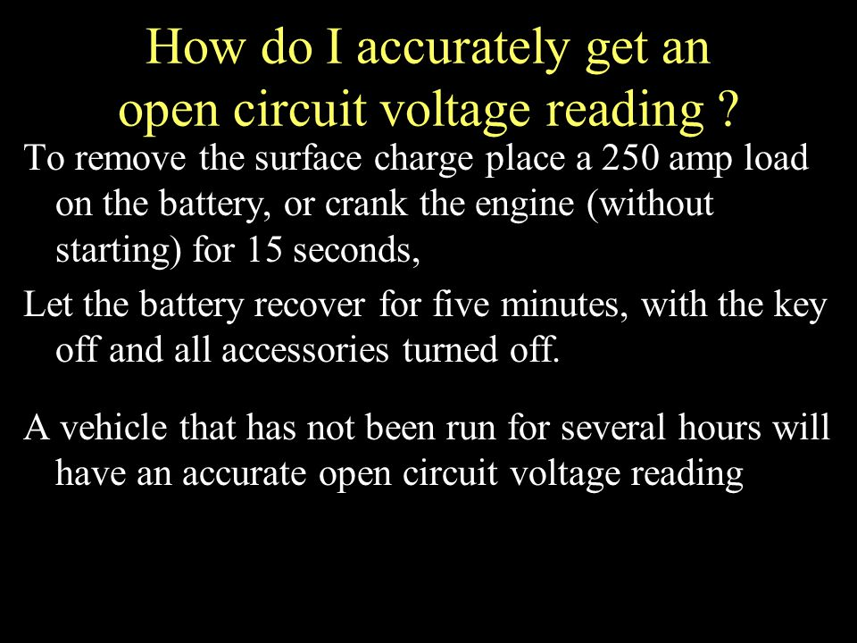 How do I accurately get an open circuit voltage reading .