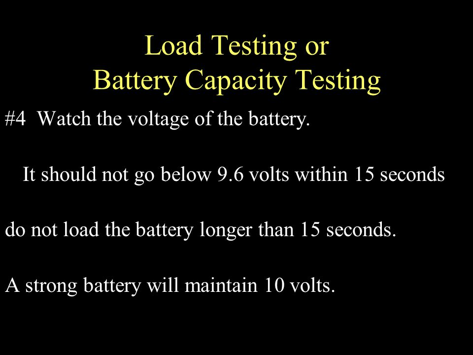 Load Testing or Battery Capacity Testing #4 Watch the voltage of the battery.