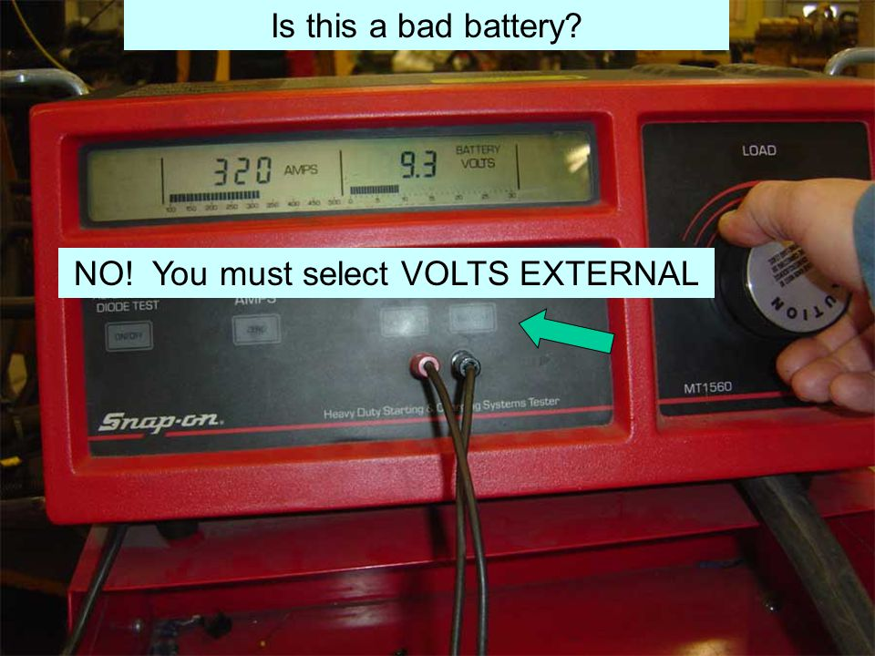 Is this a bad battery NO! You must select VOLTS EXTERNAL