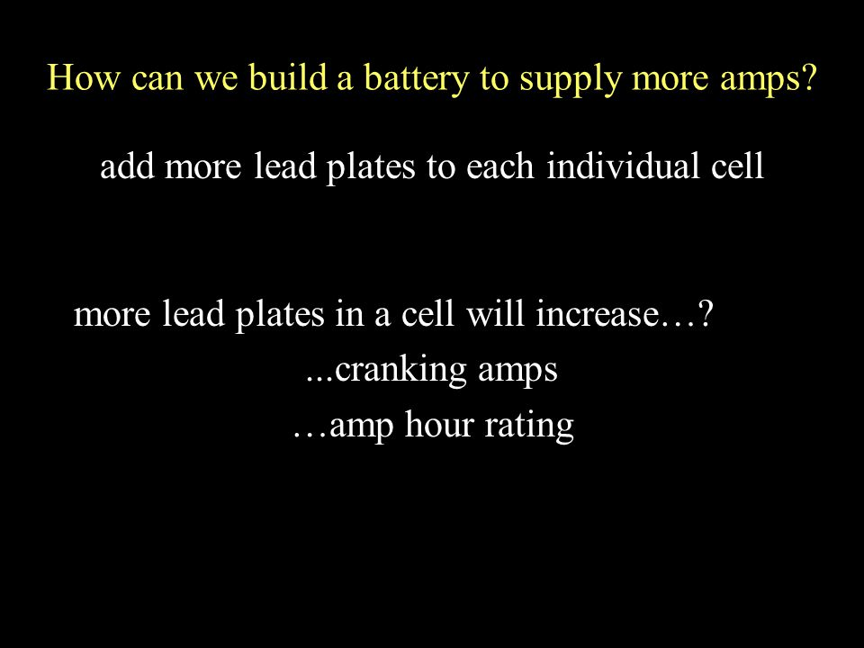 How can we build a battery to supply more amps.