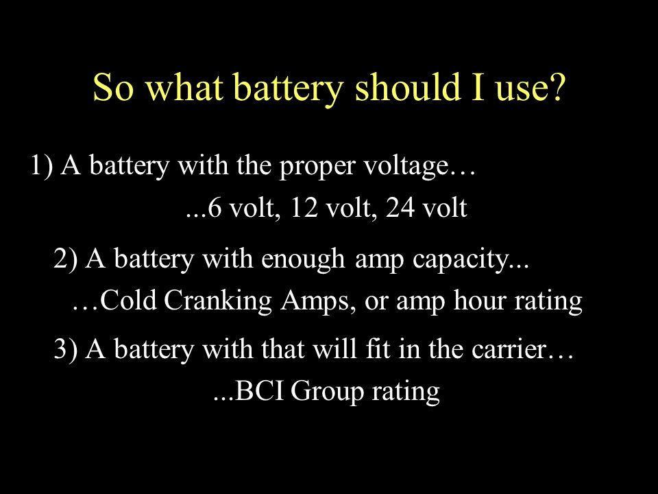 So what battery should I use.