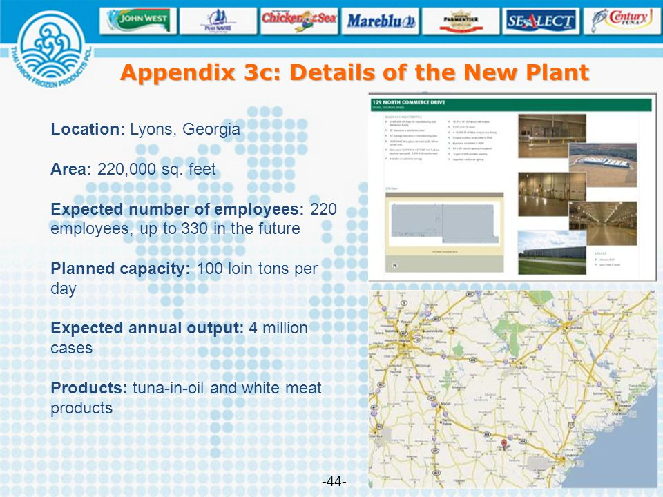 Appendix 3c: Details of the New Plant Location: Lyons, Georgia Area: 220,000 sq. feet Expected number of employees: 220 employees, up to 330 in the fu