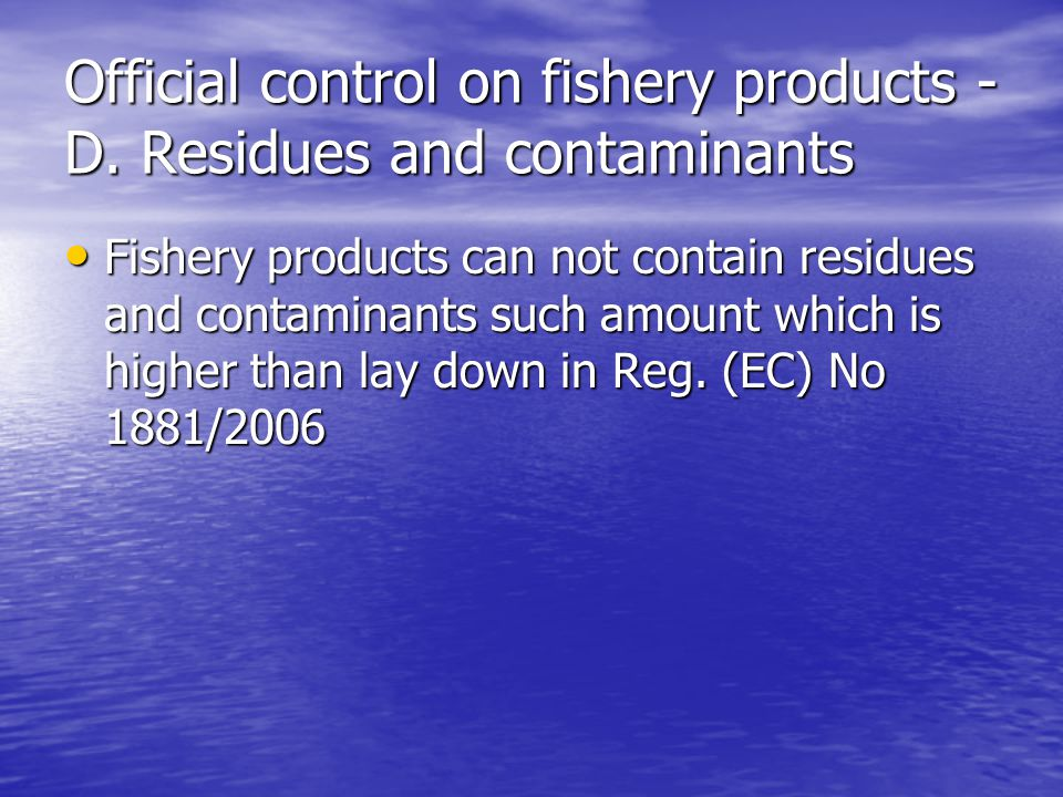 Official control on fishery products - D.