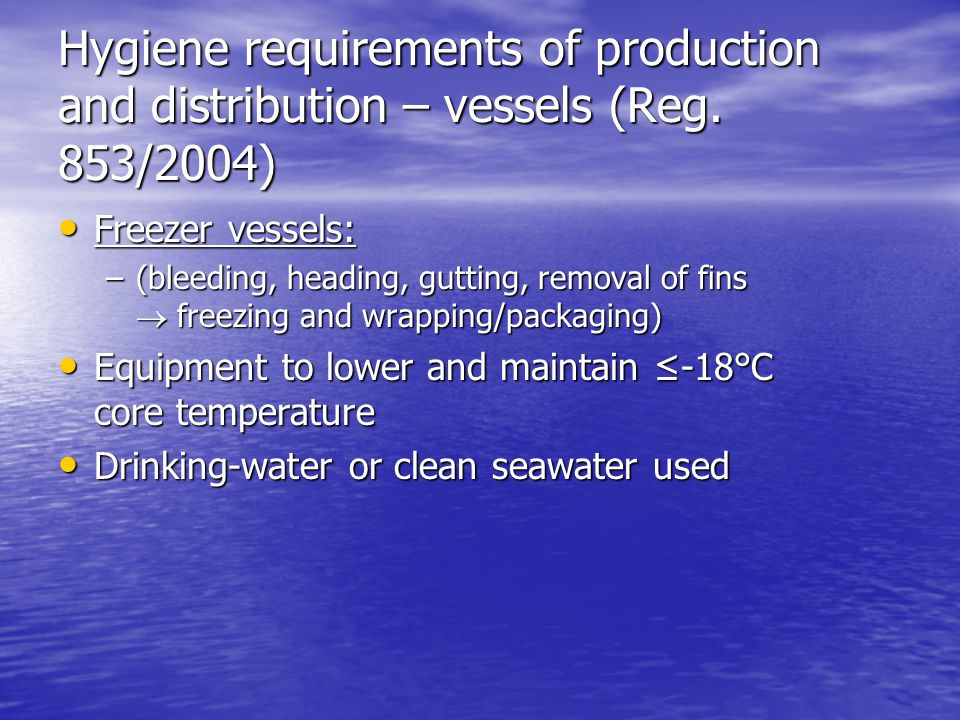 Hygiene requirements of production and distribution – vessels (Reg.