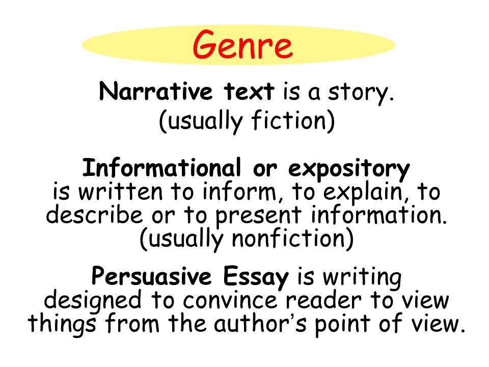 Genre Narrative text is a story.