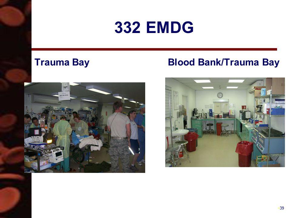 39 332 EMDG Trauma BayBlood Bank/Trauma Bay