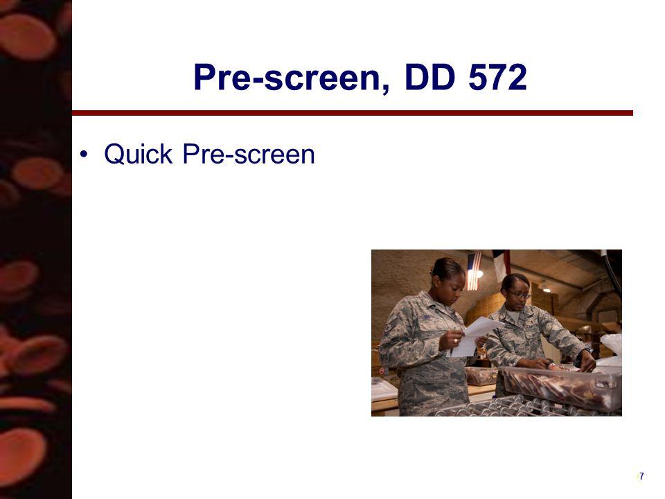 7 Pre-screen, DD 572 Quick Pre-screen