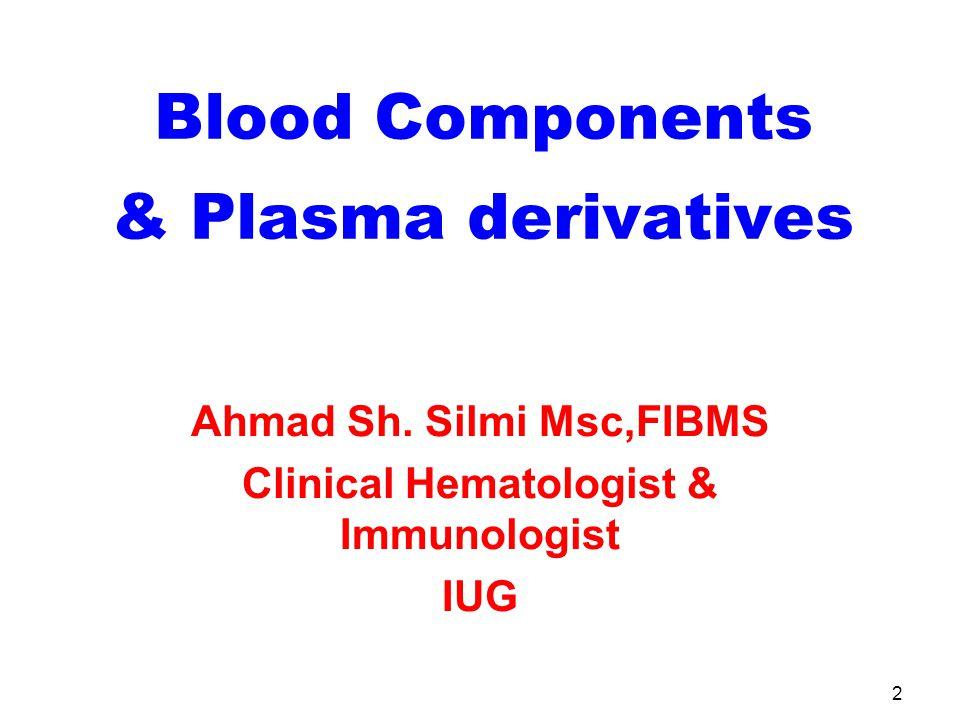 2 Blood Components & Plasma derivatives Ahmad Sh.