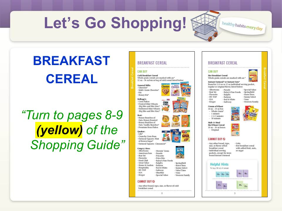 Let's Go Shopping! BREAKFAST CEREAL Turn to pages 8-9 (yellow) of the Shopping Guide