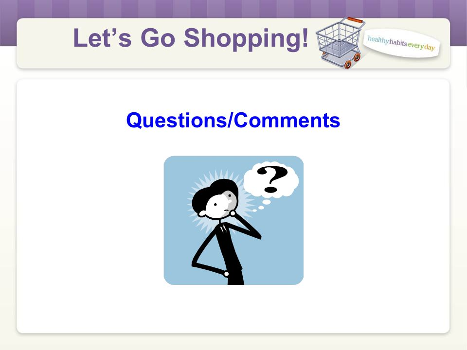 Let's Go Shopping! More about the Shopping Guide New colors – match the cards Helpful hints – Juice!