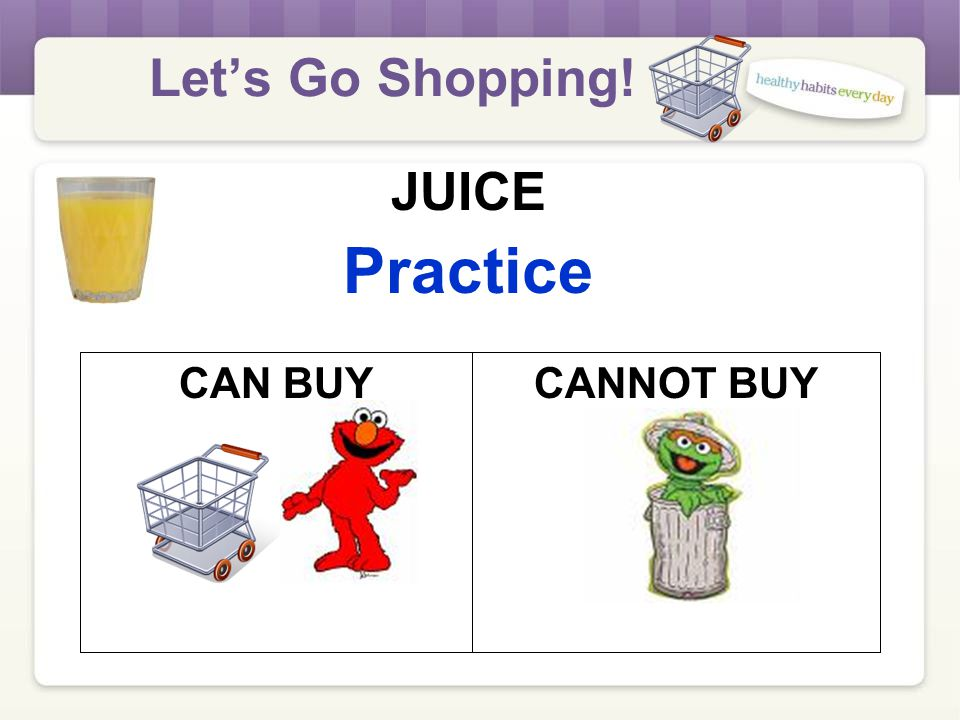 Let's Go Shopping! JUICE Practice CANNOT BUYCAN BUY