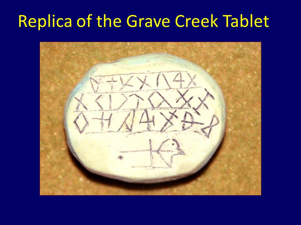 Replica of the Grave Creek Tablet
