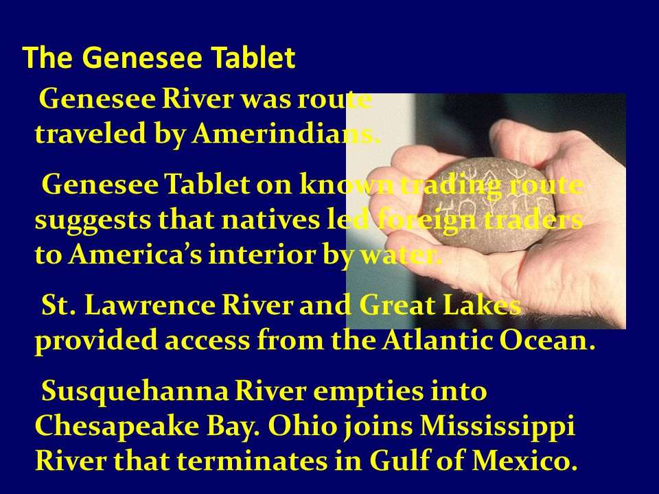 The Genesee Tablet Genesee River was route traveled by Amerindians.