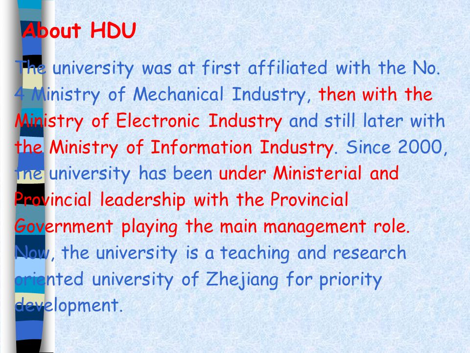 Located in the historical city of Hangzhou, China, Hangzhou Dianzi University is an institution of higher learning that offers multiple disciplines of engineering, science, economics, management, literature, law and education.