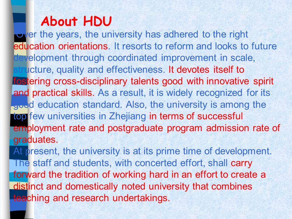 About HDU The university ' s three campuses, Xiasha Campus, Wenyi Campus and Dongyue Campus, occupy a combined land area of 2,000 mu with a building area of 670,000 square meters.