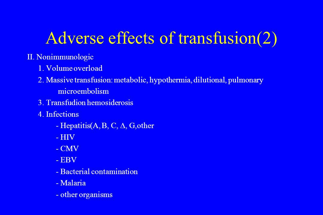 Adverse effects of transfusion(2) II. Nonimmunologic 1.