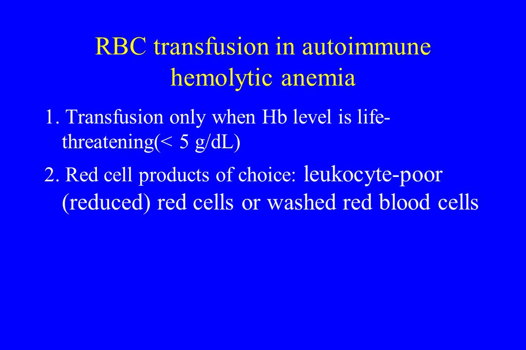 Patient and donor RBC selection by ABO and Rh type Patient Donor AA, O BB, O AB A, B, AB, O O Rh(+) Rh(+), Rh(-) Rh(-) Rh(-)