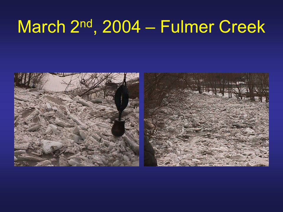 March 2 nd, 2004 – Fulmer Creek