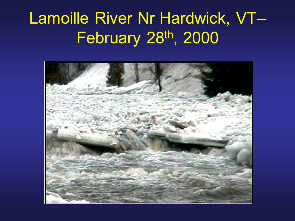 Lamoille River Nr Hardwick, VT– February 28 th, 2000