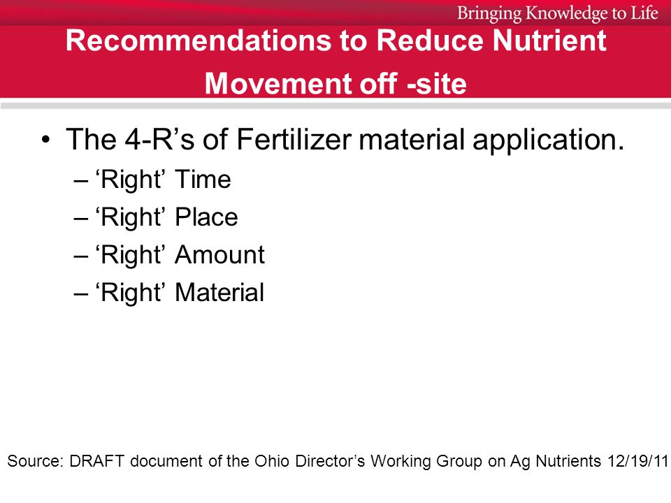 Recommendations to Reduce Nutrient Movement off -site The 4-R's of Fertilizer material application.