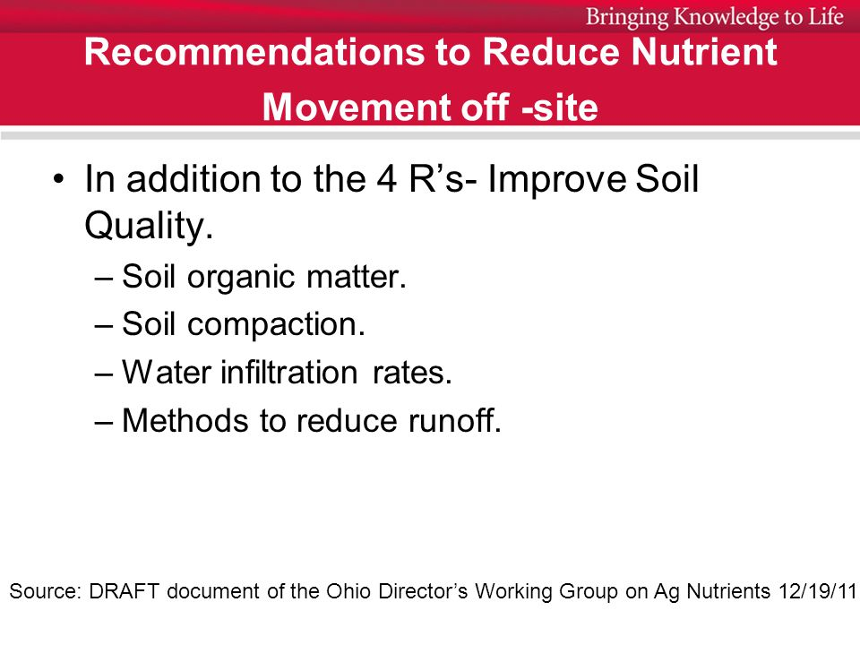 Recommendations to Reduce Nutrient Movement off -site In addition to the 4 R's- Improve Soil Quality.