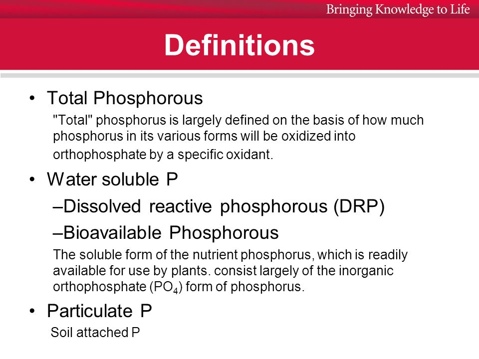 Definitions Total Phosphorous Total phosphorus is largely defined on the basis of how much phosphorus in its various forms will be oxidized into orthophosphate by a specific oxidant.