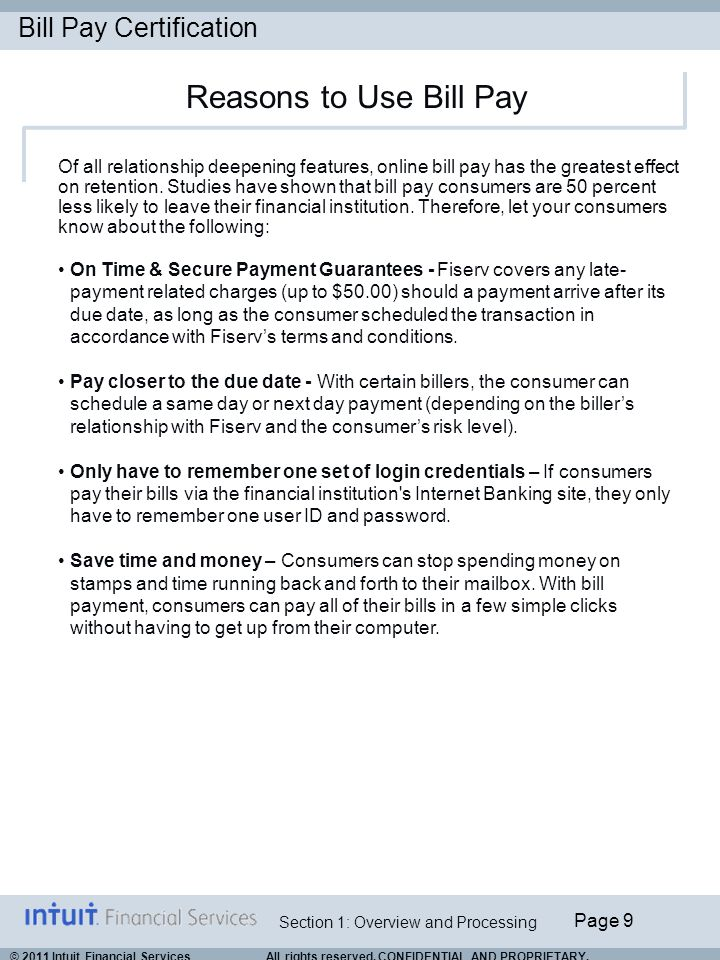Bill Pay Certification Page 20 Section 1: Overview and Processing © 2011 Intuit Financial Services All rights reserved.