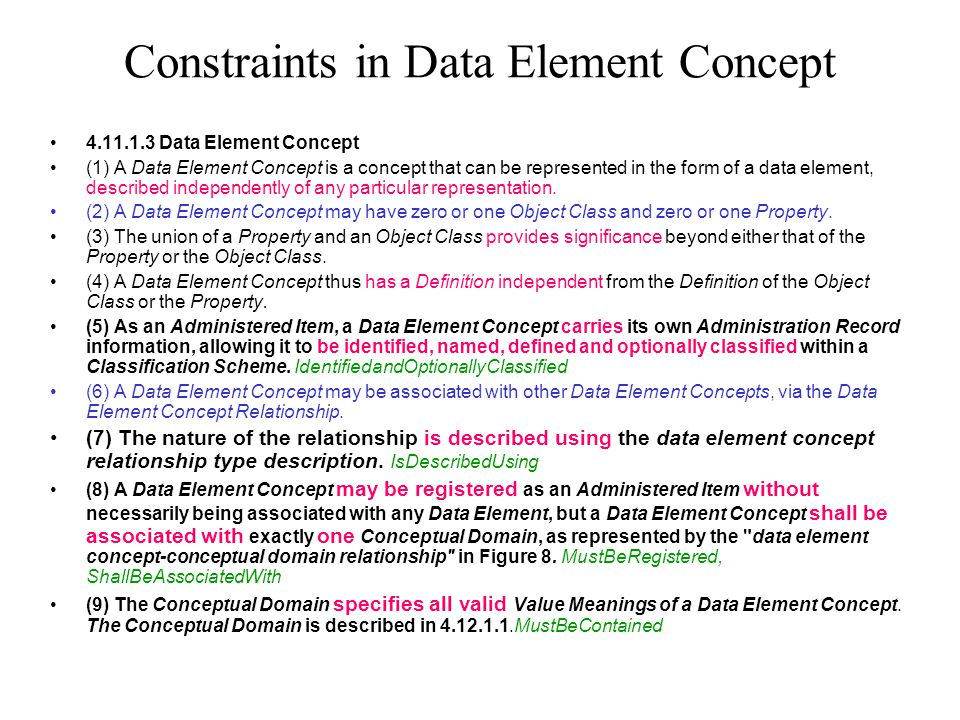 4.11.1.3 Data Element Concept (1) A Data Element Concept is a concept that can be represented in the form of a data element, described independently of any particular representation.