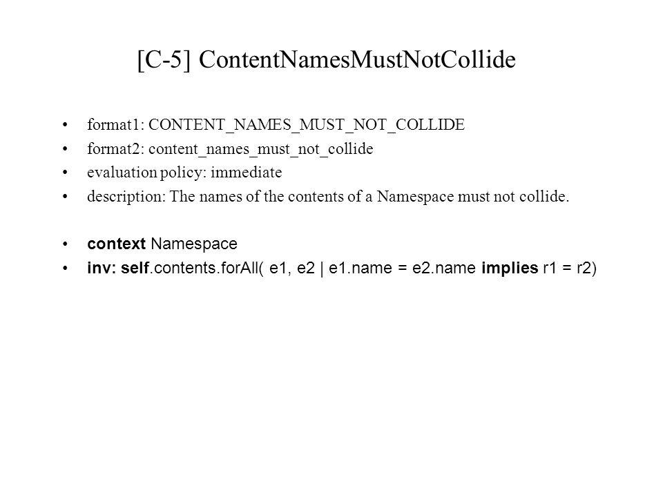 [C-5] ContentNamesMustNotCollide format1: CONTENT_NAMES_MUST_NOT_COLLIDE format2: content_names_must_not_collide evaluation policy: immediate descript