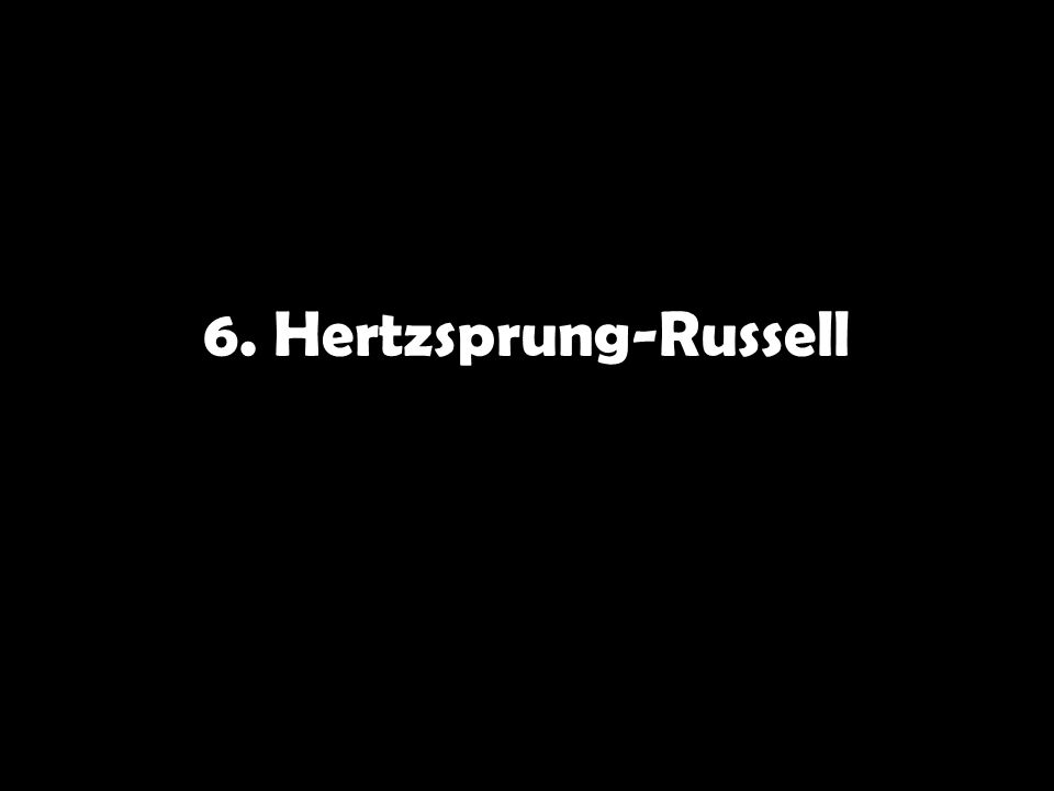 6. Hertzsprung-Russell