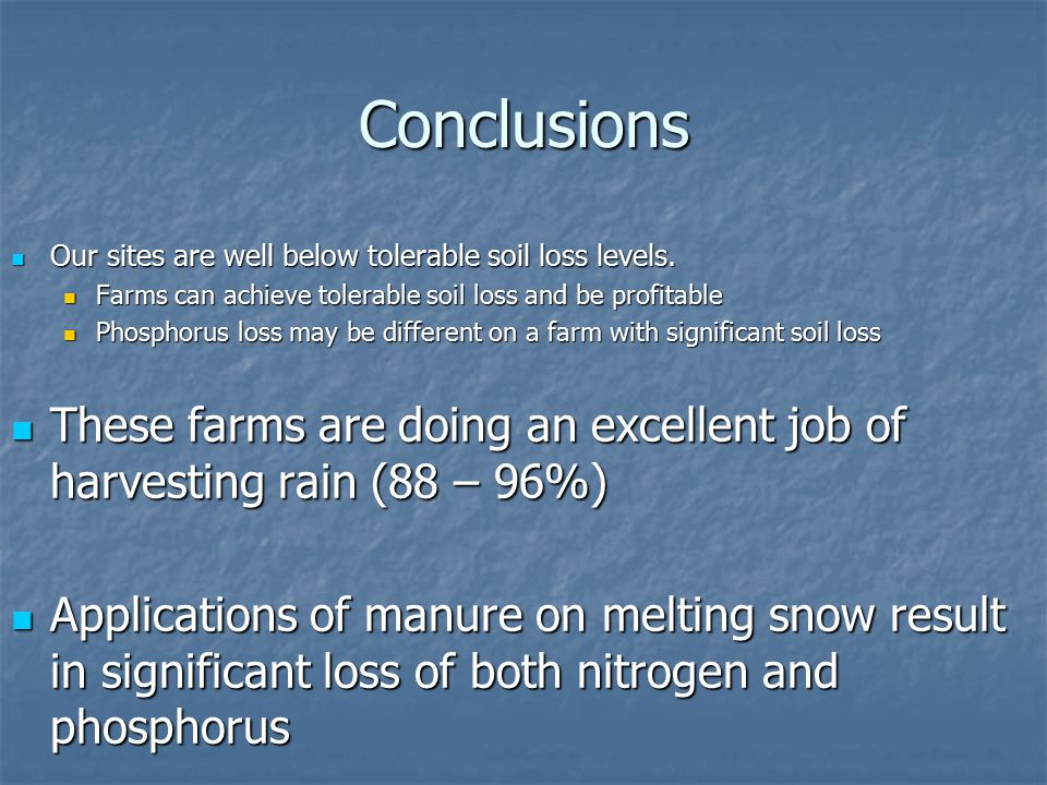 Conclusions Our sites are well below tolerable soil loss levels.