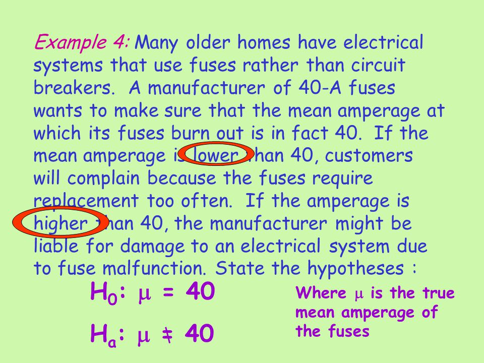 Example 4: Many older homes have electrical systems that use fuses rather than circuit breakers.
