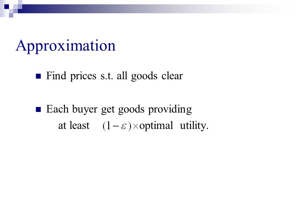 Approximation Find prices s.t.