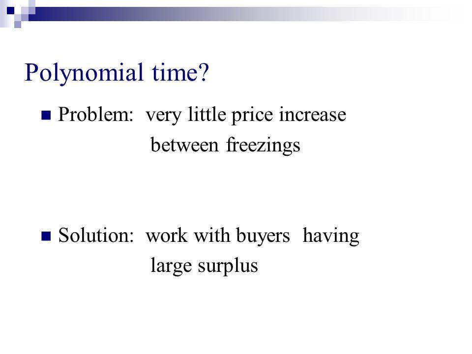 Polynomial time.