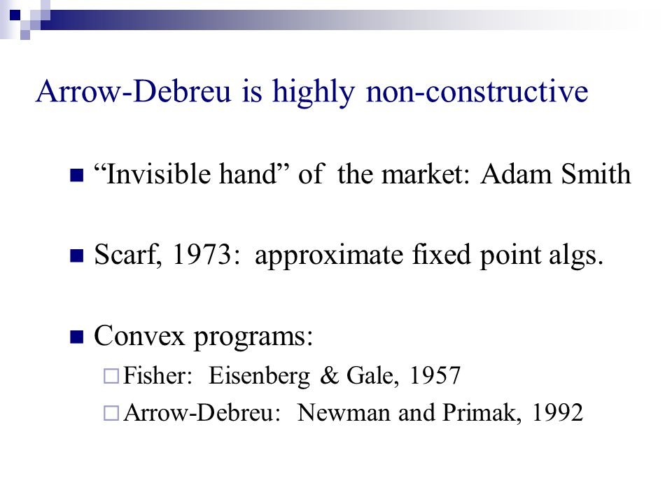 Invisible hand of the market: Adam Smith Scarf, 1973: approximate fixed point algs.